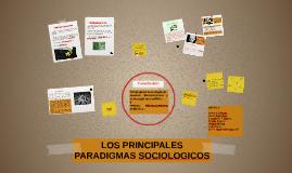 Copy of LOS PRINCIPALES PARADIGMAS SOCIOLOGICOS