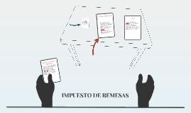 Copy of QUE ES EL IMPUESTO DE REMESA
