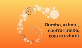 Copy of rumbo azimut, contra rumbo,contra azimut