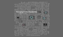 Managing Violent Tendancies