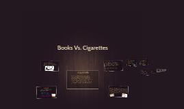 Books Vs. Cigarettes