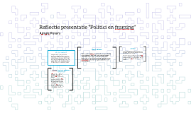 "Copy of Reflectie presentatie ""Politici en framing"""