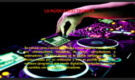 LA MÚSICA ELECTRONICA!!!!