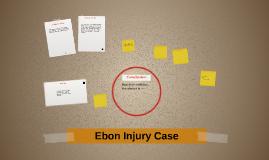 Ebon Injury Case