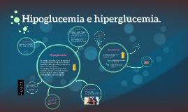 Hipoglucemia e hiperglucemia