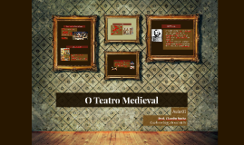 Copy of O Teatro Medieval