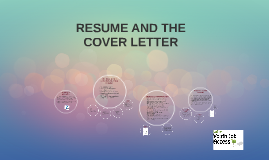 RESUME AND THE COVER LETTER