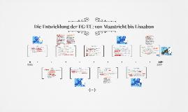 Die Entwicklung der EG/EU: von Maastricht bis Lissabon