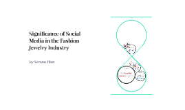Copy of Significance of Social Media in the Fashion Jewelry Industry