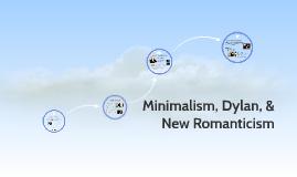 Minimalism, Dylan, & New Romanticism