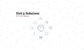 Unit 5: Solutions