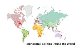 Monsanto Facilities Round the World