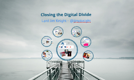 Copy of Closing the Digital Divide