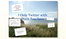 I Only Twitter with Math Teachers