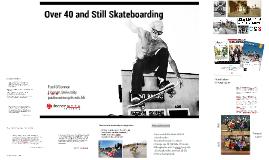 Over 40 and Still Skateboarding