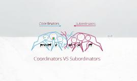 Copy of Coordinators VS Subordinators