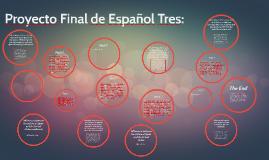 Proyecto Final de Español Tres: