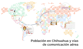 Población en Chihuahua y vías de comunicación aerea