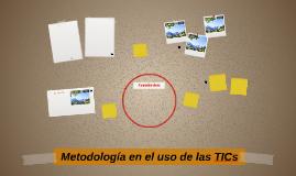 Metodología en el uso de las TICs