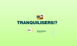 Drugs: Tranquilisers?