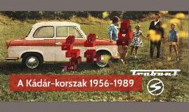 A Kádár-korszak 1956-1989