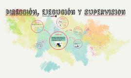 DIRECCIóN, ejecución y supervision