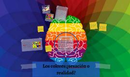 Los colores:¿sesación o realidad?