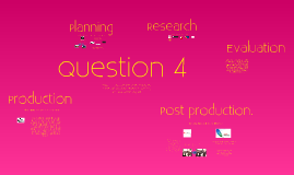 Copy of Question 4: How did you use media technologies in the construction and research, planning and evaluation stage?