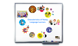 Copy of Characteristics of Young Language Learners
