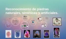 Copy of Reconocimiento de piedras naturales, falsas y sintéticas.
