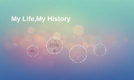 My Life,My History