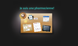 Je suis une pharmacienne!