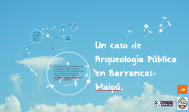 Un caso de Arqueología Pública en Barrancas-Maipú.