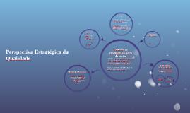 Copy of Grupo 1 - Perspectiva Estratégica da Qualidade