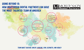 Going Beyond a 10: How Mortenson Dental Partners can employ