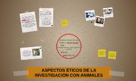 ASPECTOS ÉTICOS DE LA INVESTIGACIÓN CON ANIMALES