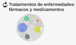 Tratamientos de enfermedades: fármacos y medicamentos