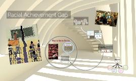 Racial Achievement Gap