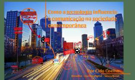 Como a tecnologia influencia a comunicação na sociedade contemporânea