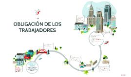 OBLIGACIÓN DE LOS TRABAJADORES
