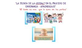 """Copy of """"LA TEORÍA DE LA GESTALT EN EL PROCESO DE ENSEÑANZA - APRENDIZAJE"""""""