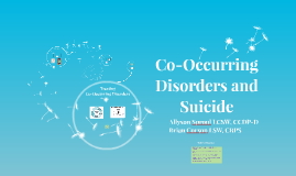 Co-Occurring Disorders and Suicide