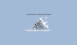 Introduction to Research Topics