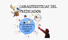 Copy of CARACTERISTICAS DEL PREDICADOR