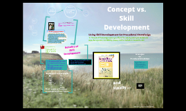 Copy of Chapter 7 Concept Development, Skill Development, & Lesson Importance