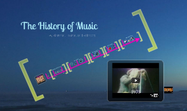 Copy of The History of Music