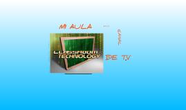 Copy of Mi aula en un canal de Televisión(MIGUEL ANGEL CARDENAS)