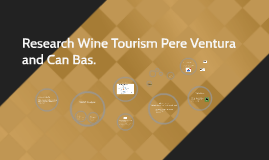 Research Wine Tourism Pere Ventura and Can Bas.
