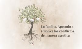 La familia. Aprendo a resolver los conflictos
