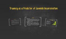Truancy as a Predictor of Juvenile Incarceration